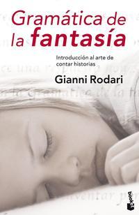 Libro GRAMATICA DE LA FANTASIA:INTRODUCCION AL ARTE DE CONTAR HISTORIAS