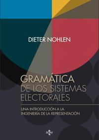 Libro GRAMATICA DE LOS SISTEMAS ELECTORALES: UNA INTRODUCCION A LA INGENIERIA DE LA REPRESENTACION