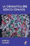 Libro GRAMATICA DEL LEXICO ESPAÑOL