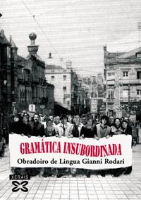 Libro GRAMATICA INSUBORDINADA: OBRADOIRO DE LINGUA GIANNI RODARI