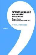 Libro GRAMATICALIZACION EN ESPAÑOL AMERICANO: LA PERIFRASIS CONCOMINANT E NORPERUANA