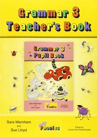 Libro GRAMMAR 3 TEACHER S BOOK: TEACHING GRAMMAR, SPELLING AND PUNCTUATION WITH GRAMMAR 3 PUPIL BOOK