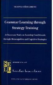 Libro GRAMMAR LEARNING THROUGH STRATEGY TRAINING: A CLASSROOM STUDY ON LEARNING CONDITIONALS THROUGH METACOGNITIVE AND COGNITIVE STRATEGIES
