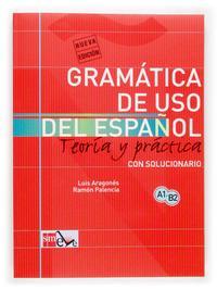 Libro GRAMÁTICA DEL USO DEL ESPAÑOL PARA EXTRANJEROS: TEORÍA Y PRÁCTICA A1-B2