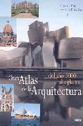 Libro GRAN ATLAS DE LA ARQUITECTURA DEL AÑO 1000 AL SIGLO XX