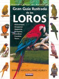 Libro GRAN GUIA ILUSTRADA DE LOS LOROS