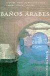 Libro GRANADA: GUIAS DE HISTORIA Y ARTE: BAÑOS ARABES