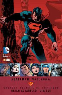 Libro GRANDES AUTORES DE SUPERMAN: BRIAN AZZARELLO Y JIM LEE - SUPERMAN POR EL MAÑANA