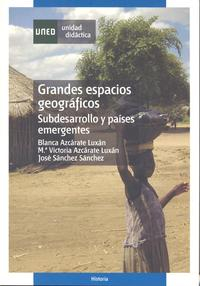 Libro GRANDES ESPACIOS GEOGRAFICOS SUBDESARROLLO Y PAISES EMERGENTES
