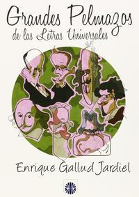Libro GRANDES PELMAZOS DE LAS LETRAS UNIVERSALES