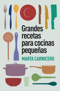 Libro GRANDES RECETAS PARA COCINAS PEQUEÑAS