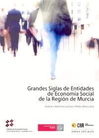 Libro GRANDES SIGLAS DE ENTIDADES DE ECONOMIA SOCIAL DE LA REGION DE MU RCIA