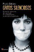 Libro GRITOS SILENCIOSOS: EL TERRIBLE TESTIMONIO DE UNA MUJER EN UN MAT RIMONIO APARENTEMENTE PERFECTO