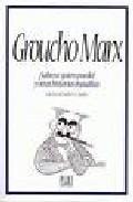 Libro GROUCHO MARX: ¡SALVESE QUIEN PUEDA Y OTRAS HISTORIAS INAUDITAS¡