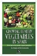 Libro GROWING HEALTHY VEGETABLES IN SPAIN