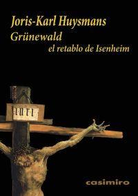 Libro GRUNEWALD: EL RETABLO DE ISENHEIM