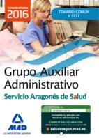 Libro GRUPO AUXILIAR ADMINISTRATIVO DEL SERVICIO ARAGONES DE SALUDTEMARIO MATERIA COMUN Y TEST