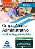 Libro GRUPO AUXILIAR ADMINISTRATIVO DEL SERVICIO ARAGONES SALUD. SIMULACROS DE EXAMEN.