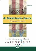 Libro GRUPO C ADMINISTRATIVOS DE LA ADMINISTRACION GENERAL DE LA GENERA LITAT VALENCIANA. TEMARIO