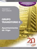 Libro GRUPO TRANSITORIO E AYUNTAMIENTO DE VIGO TEMARIO Y TEST COMUN