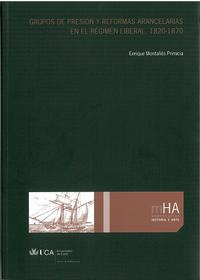Libro GRUPOS DE PRESION Y REFORMAS ARANCELARIAS EN EL REGIMEN LIBERAL, 1820-1870