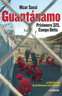 Libro GUANTANAMO: PRISIONERO 325, CAMPO DELTA