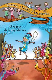 Libro GUAPAS, LISTAS Y VALIENTES. EL REGALO DE LA HIJA DEL REY