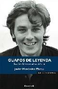 Libro GUAPOS DE LEYENDA