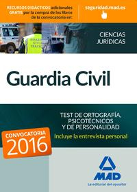 Libro GUARDIA CIVIL: TEST DE ORTOGRAFÍA, PSICOTÉCNICOS Y DE PERSONALIDAD
