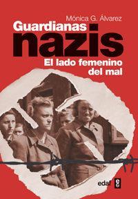 Libro GUARDIANAS NAZIS: EL LADO FEMENINO DEL MAL