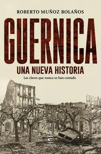 Libro GUERNICA, UNA NUEVA HISTORIA: LAS CLAVES QUE NUNCA SE HAN CONTADO