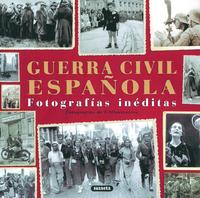 Libro GUERRA CIVIL ESPAÑOLA: FOTOGRAFIAS INEDITAS