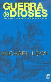 Libro GUERRA DE DIOSES: RELIGION Y POLITICA EN AMERICA LATINA