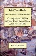 Libro GUERRA Y DIPLOMACIA EN EL MEDITERRANEO: CORRESPONDENCIA INEDITA D E FELIPE II CON ANDREA DORIA Y JUAN ANDREA DORIA