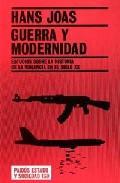 Libro GUERRA Y MODERNIDAD: ESTUDIOS SOBRE LA HISTORIA DE LA VIOLENCIA E N EL SIGLO XX
