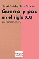 Libro GUERRA Y PAZ EN EL SIGLO XXI: UNA PERSPECTIVA EUROPEA