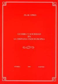Libro GUERRA Y SOCIEDAD EN LA HISPANIA INDOEUROPEA