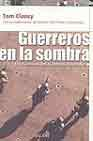 Libro GUERREROS EN LA SOMBRA: EN EL CORAZON DE LAS FUERZAS ESPECIALES