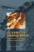 Libro GUERRILLA Y FRANQUISMO: MEMORIA VIVA DEL MAQUIS GERARDO ANTON