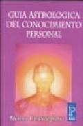 Libro GUIA ASTROLOGICA DEL CONOCIMIENTO PERSONAL