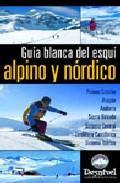 Libro GUIA BLANCA DEL ESQUI ALPINO Y NORDICO