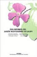 Libro GUIA BOTANICA DEL JARDIN MEDITERRANEO DE LA UPV