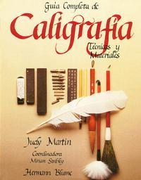 Libro GUIA COMPLETA DE CALIGRAFIA: TECNICAS Y MATERIALES