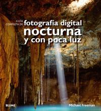 Libro GUIA COMPLETA DE FOTOGRAFIA DIGITAL NOCTURNA Y CON POCA LUZ