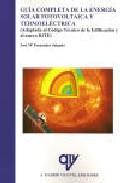 Libro GUIA COMPLETA DE LA ENERGIA SOLAR FOTOVOLTAICA Y TERMOELECTRICA