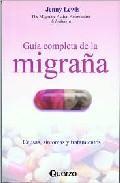 Libro GUIA COMPLETA DE LA MIGRAÑA: CAUSAS, SINTOMAS Y TRATAMIENTOS