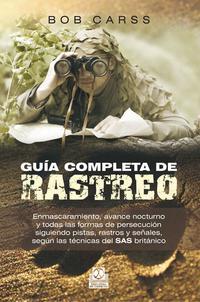 Libro GUIA COMPLETA DE RASTREO: ENMASCARAMIENTO AVANCE NOCTURNO Y TODAS LAS FORMAS DE PERSECUCION