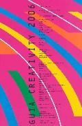 Libro GUIA CREATIVITY 2006:EL DISEÑO Y LA COMUNICACIÓN EN LA GESTION EMPRESARIAL