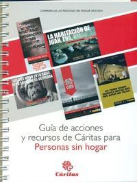 Libro GUIA DE ACCIONES Y RECURSOS DE CARITAS PARA PERSONAS SIN HOGAR: E QUIPO DE LA CAMPAÑA SIN TECHO DE CARITAS