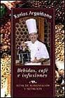Libro GUIA DE ALIMENTACION Y NUTRICION: BEBIDAS, CAFE E INFUS IONES
